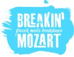 BREAKIN' MOZART - KLASSIK MEETS BREAKDANCE