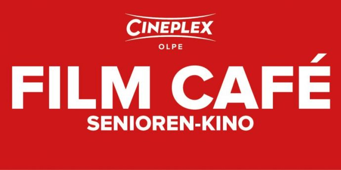 Filmcafe - Seniorenkino - Cineplex Olpe